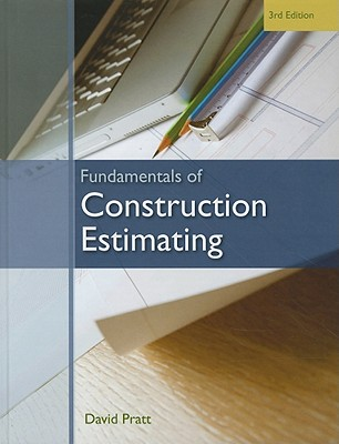 Fundamentals of Construction Estimating By Pratt, David J.