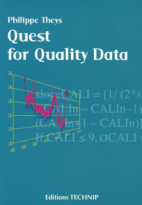 Quest for Quality Data By Theys, Philippe/ Brace, Gerald/ Sevadjian, Gregoire